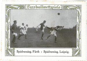 Fussballwettspiele, Spielszene SpVgg Fürth gegen SpVgg Leipzig. Rückseite leer und unbekannter Hersteller
